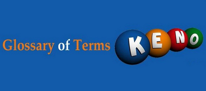 Glossary of Terms Keno