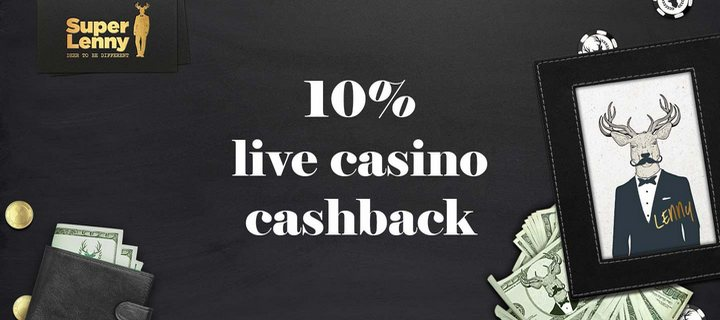 Get 10 Cashback Bonus at Superlenny Casino
