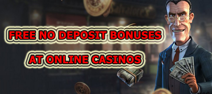Free No Deposit Bonuses at Online Casinos