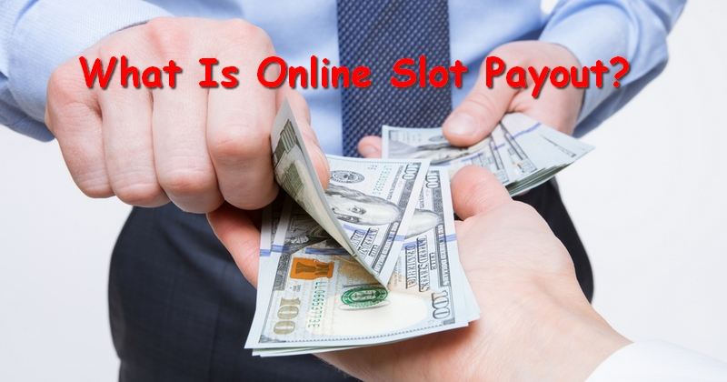 What Is Online Slot Payouts